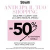 Stroili anticipa il tuo shopping!