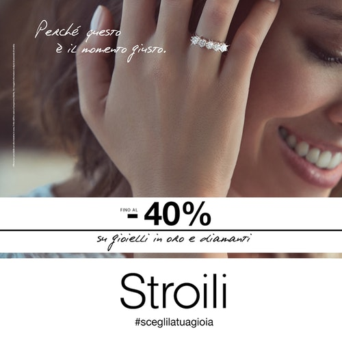 Perché questo è il momento giusto: Stroili