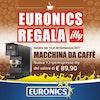 Euronics Regala Macchina da Caffè ILLY!
