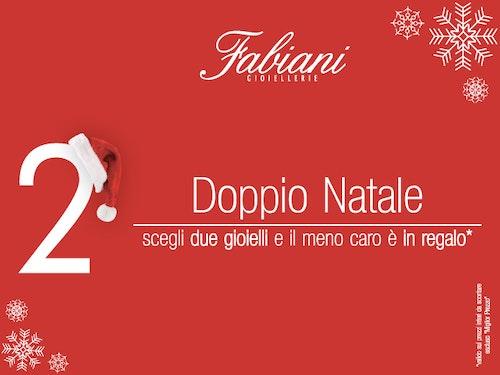Raddoppia il Natale da Fabiani Gioiellerie