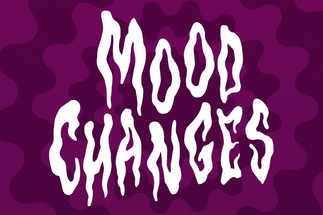 """""""Mood changes"""" written in a light, dripping, spooky-style font against a dark purple background"""