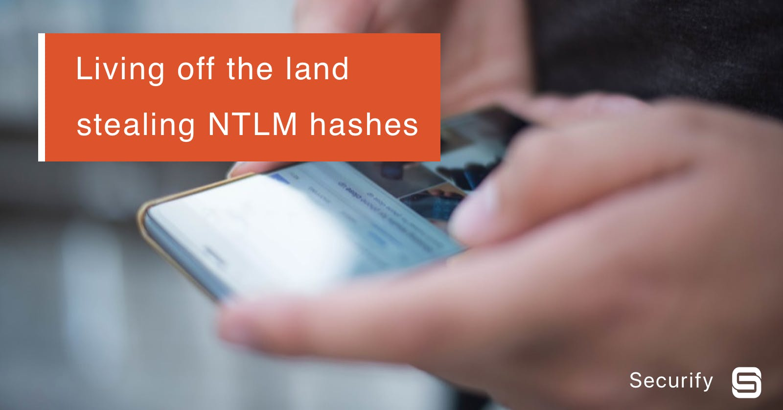 Living off the land: stealing NetNTLM hashes