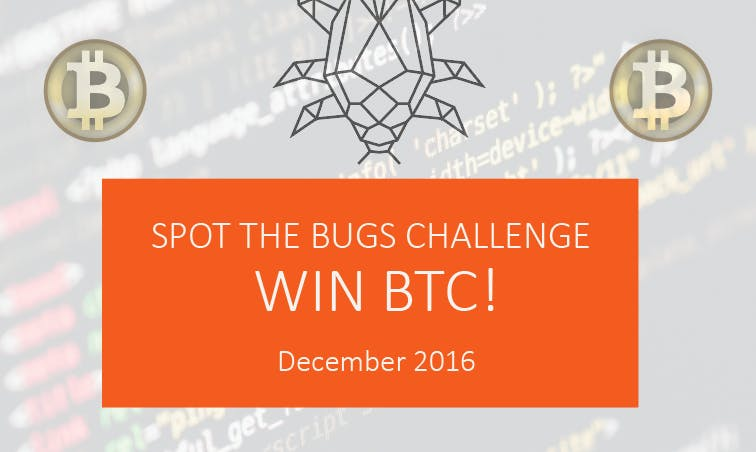 Spot The Bug challenge December 2016. Win the BitCoin!
