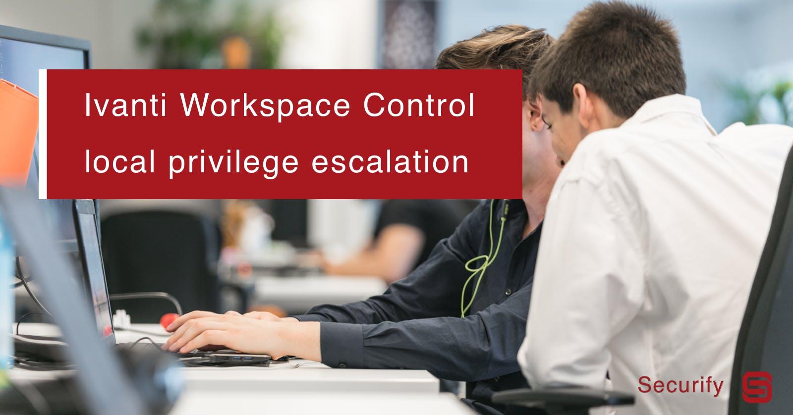 Ivanti Workspace Control local privilege escalation via Named Pipe