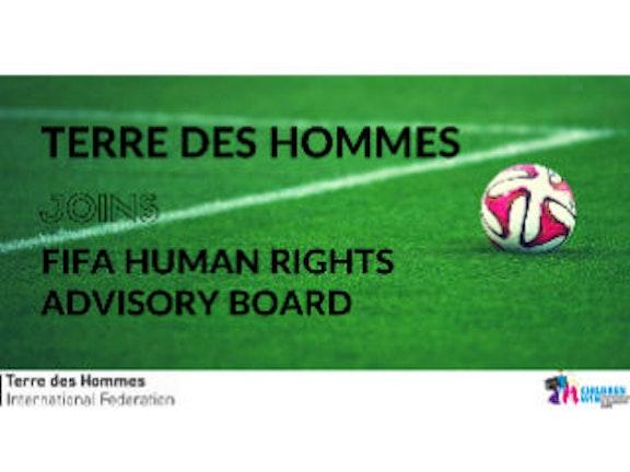FIFA benoemt Terre des Hommes tot lid adviesraad mensenrechten