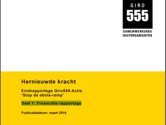 Eindrapportage Giro555-Actie 'Stop de ebola-ramp'. Deel 1: Financiële rapportage.