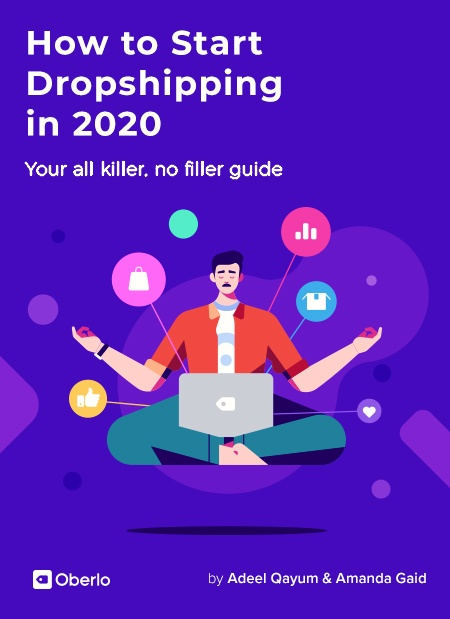 How to Start Dropshipping in 2020: Your All Killer, No Filler Guide