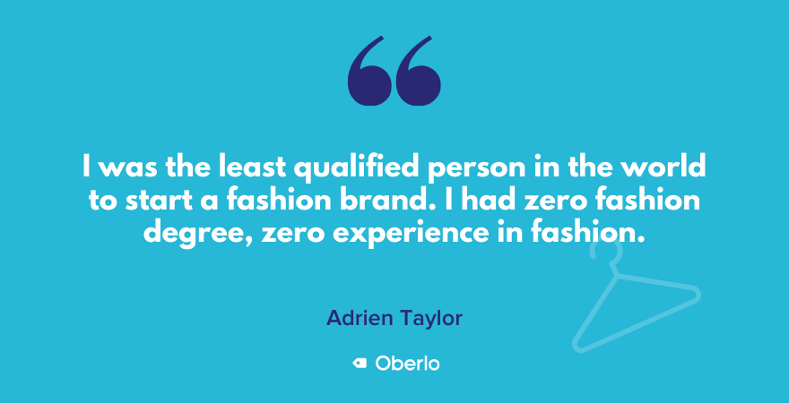 Adrien Taylor on his lack of experience in fashion entrepreneurship