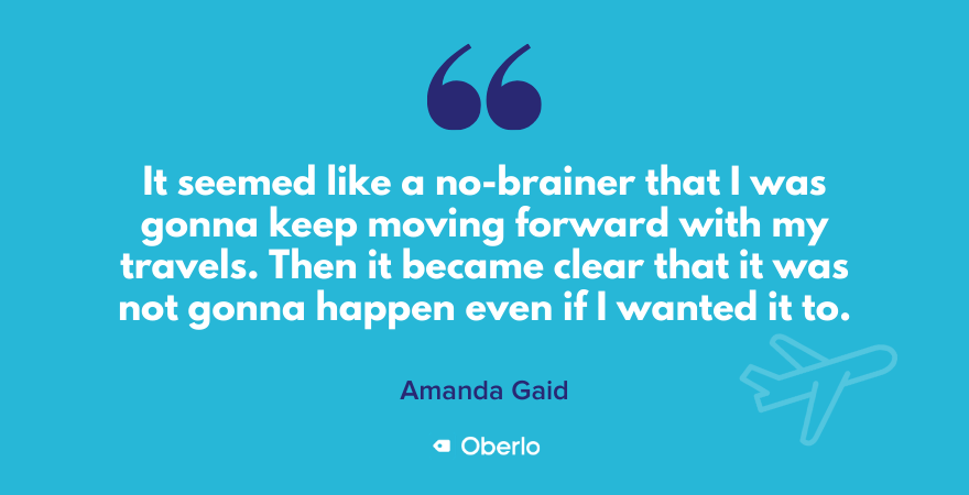 Amanda on having to stop traveling