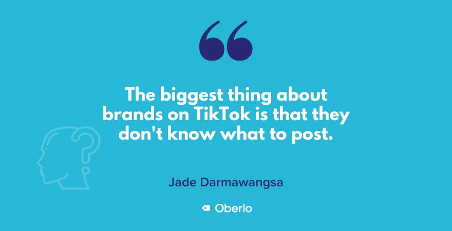 Jade quote on brands on TikTok