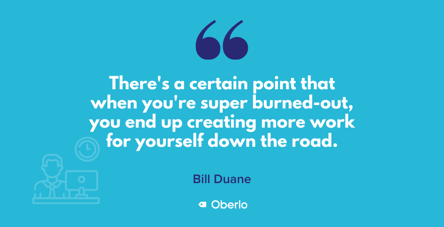 Bill Duane talks about burnout