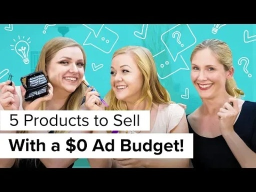 five products to sell with a $0 ad budget