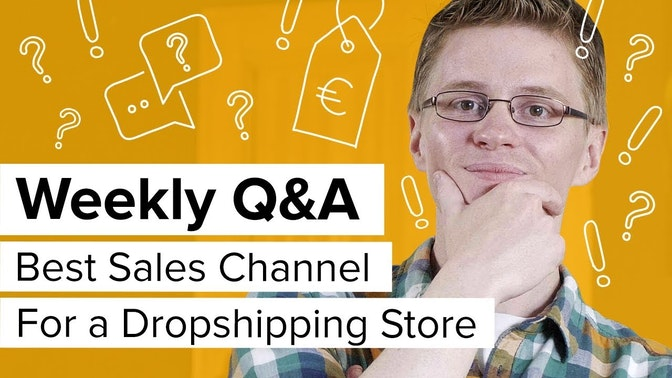 best sales channel for a dropshipping store