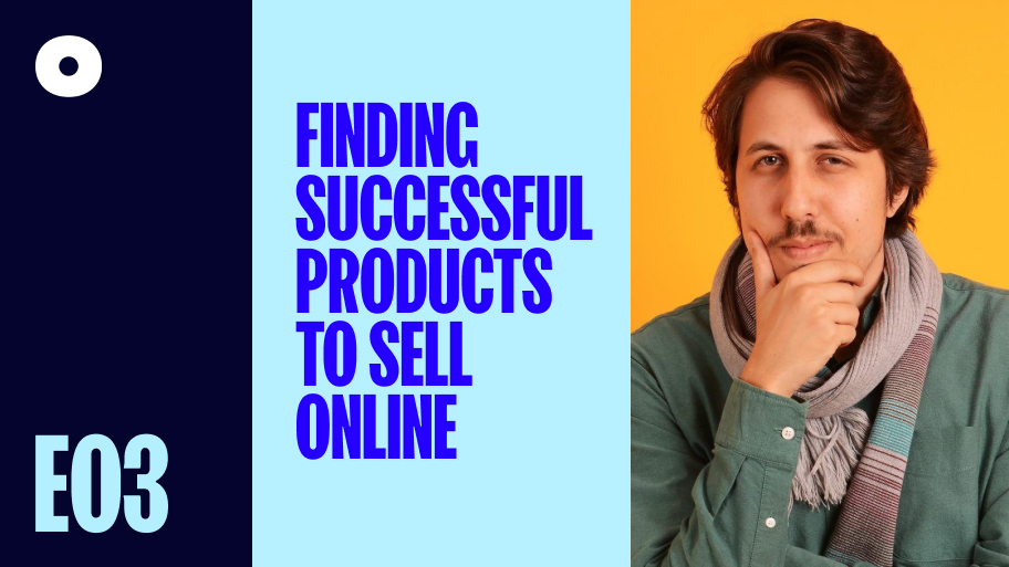 Finding Successful Products to Sell Online, with Ecomhunt Founder