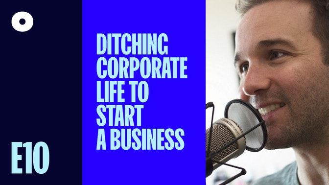 Ditching Corporate Life to Start a Business