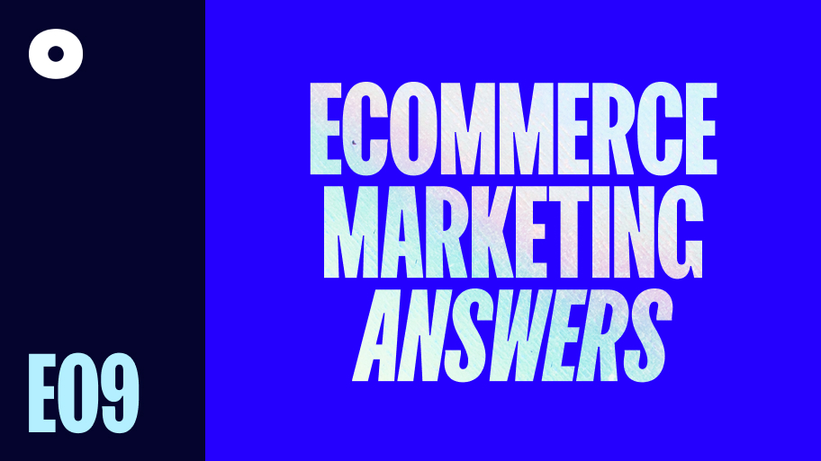 Ecommerce Marketing: Answers to Your Burning Questions