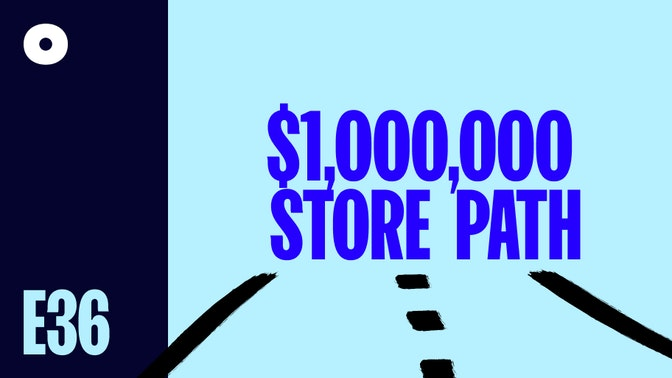 The Path to Launching a Million-Dollar Store