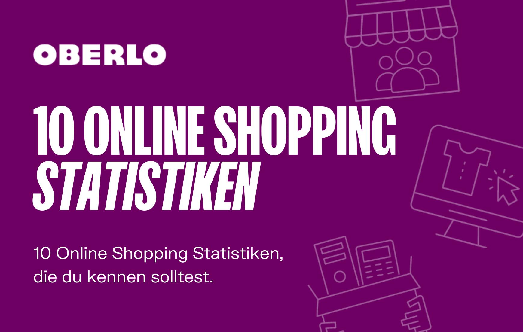 online shopping 2021: 10 statistiken, die du kennen solltest