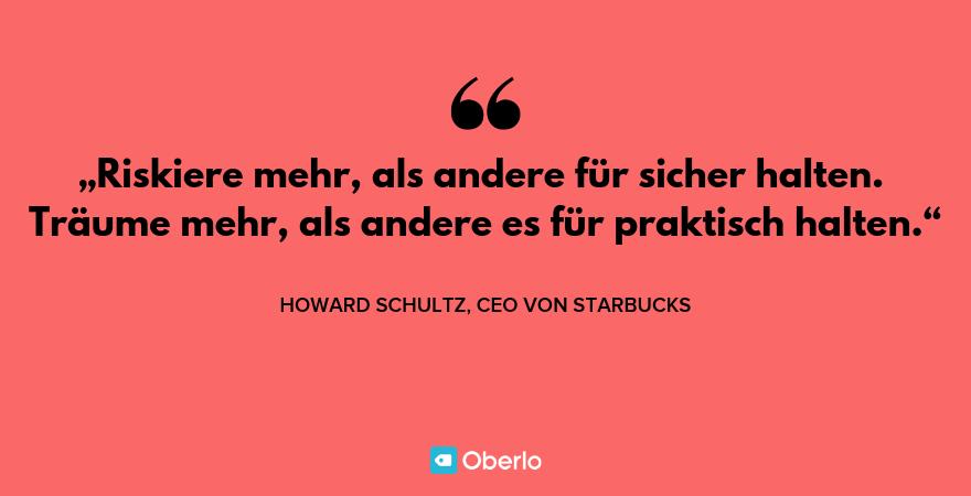 Motivierende Zitate - Howard Schultz