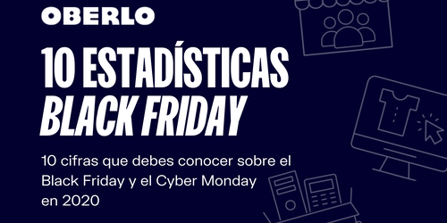 Estadísticas del Black Friday 2020: 10 cifras que debes conocer