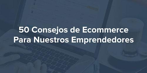 50 consejos de Ecommerce para nuevos emprendedores