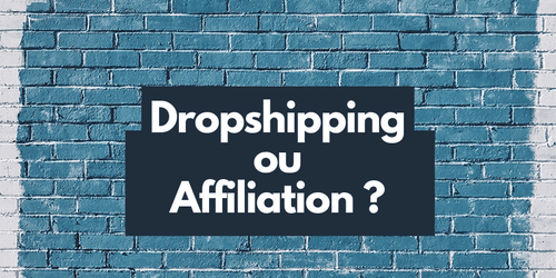 Dropshipping ou affiliation : que choisir pour un business rentable