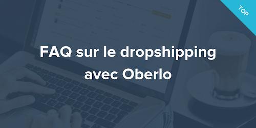 FAQ sur le dropshipping avec Oberlo