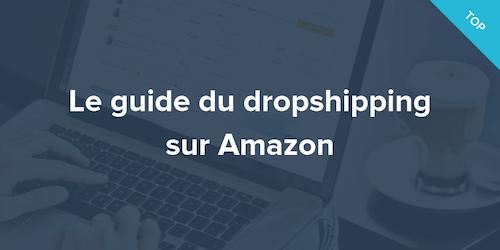 Le guide du dropshipping sur Amazon avec Shopify