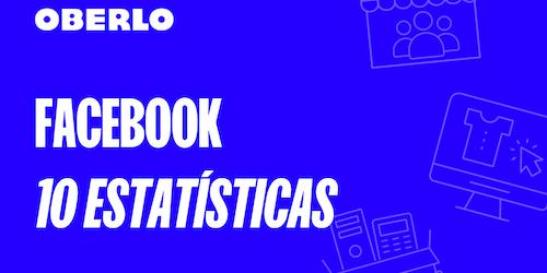 10 estatísticas do Facebook que você precisa saber em 2021 [INFOGRÁFICO]