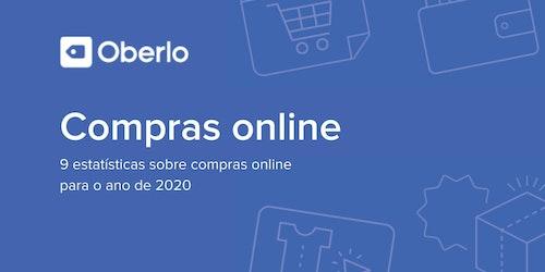 9 estatísticas sobre compras online para o ano de 2020
