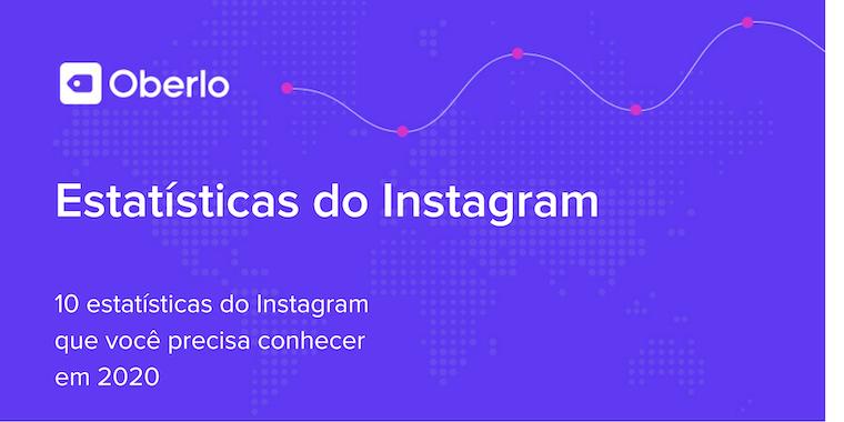 10 estatísticas do Instagram que todo empreendedor precisa conhecer em 2020 [INFOGRÁFICO]