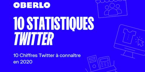 Statistiques Twitter : 10 chiffres Twitter à connaître en 2020 (Infographie)