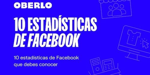 10 estadísticas de Facebook que necesitas conocer en 2020 [Infografía]