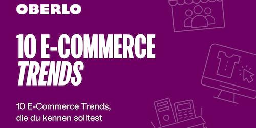 10 E-Commerce Trends, die du kennen solltest [Infografik]