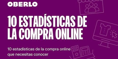 10 estadísticas sobre las compras online que necesitas conocer en 2021