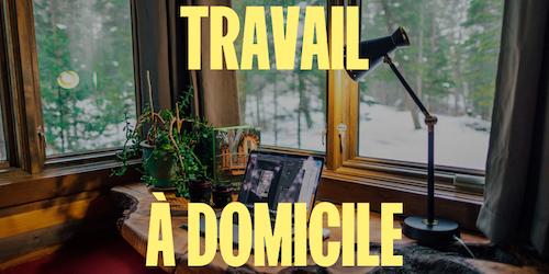 Travail à domicile : 15 idées sérieuses pour travailler de chez soi