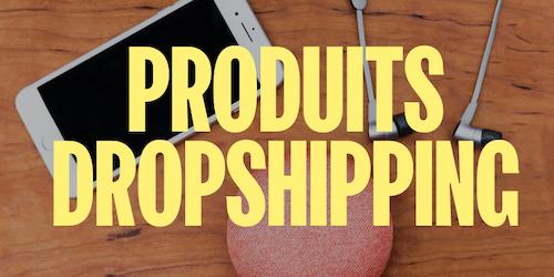 10 produits gagnants dropshipping à vendre en 2021