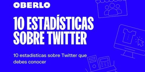 10 estadísticas sobre Twitter que tienes que conocer [INFOGRAFÍA]