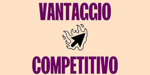 Vantaggio competitivo: come ottenerlo e mantenerlo
