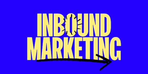 Inbound marketing: cos'è e come usarlo per il tuo business