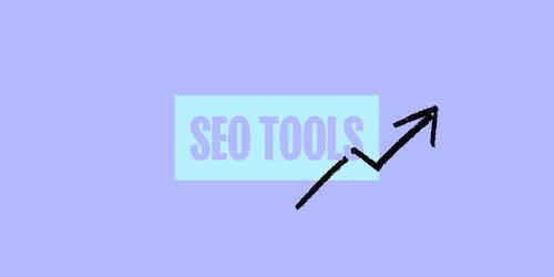 SEO Tools: ecco i migliori strumenti per rendere la SEO facile