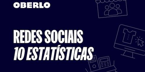 10 estatísticas das redes sociais mais usadas em 2021 [INFOGRÁFICO]