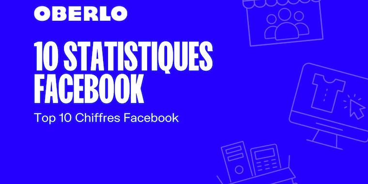10 statistiques Facebook à connaître en 2021 [Infographie]