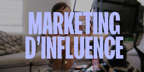 Se lancer dans le marketing d'influence en 7 étapes