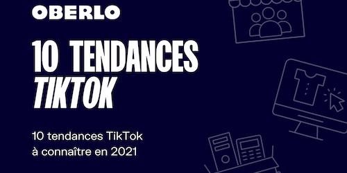 10 TikTok tendances 2021 à connaître