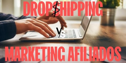 Dropshipping vs Marketing de Afiliados: ¿cuál es más rentable en 2021?