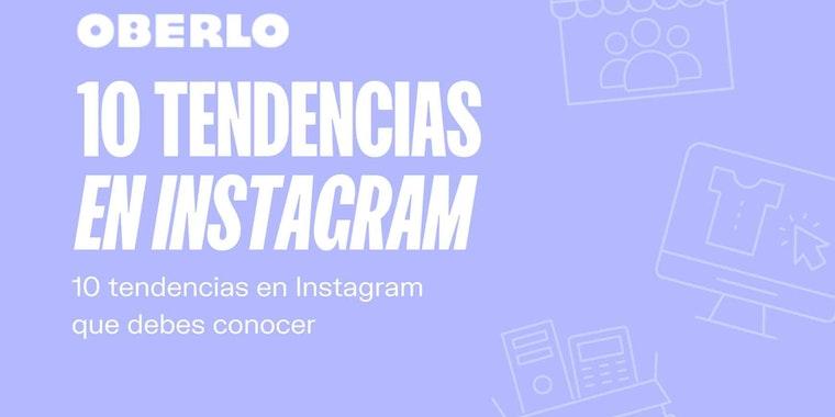 10 tendencias de Instagram que debes descubrir en 2021 [INFOGRAFÍA]