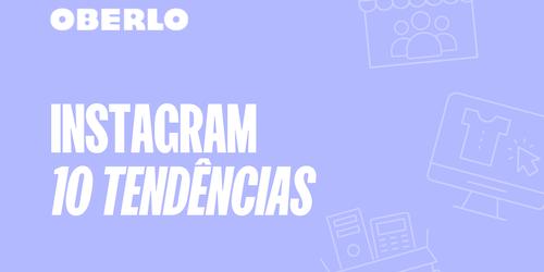Tendências do Instagram: 10 estatísticas para ficar de olho em 2021 [INFOGRÁFICO]