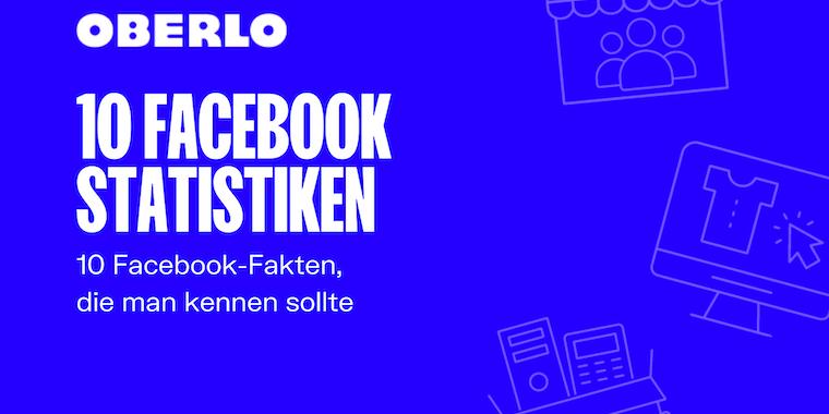 Facebook Statistik: 10 Fakten, die jeder Marketer 2021 kennen sollte [Infografik]