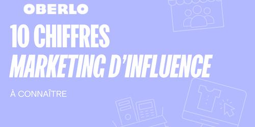 Marketing d'influence : chiffres à connaître en 2021 [Infographie]